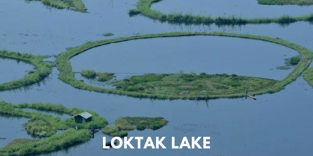 Loktak Lake – the jewel of Manipur