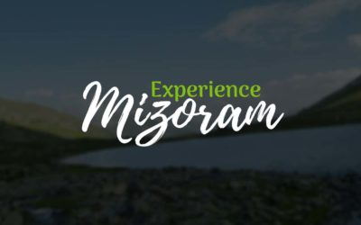 Experience Mizoram – the land of Blue Mountains