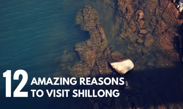 12 Amazing Reasons why you need to visit Shillong