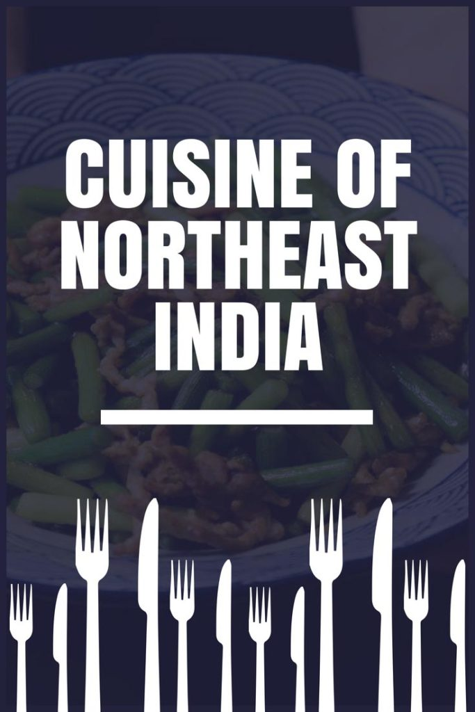 Food and Cuisines of Northeast India