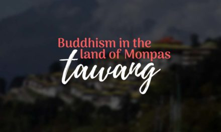 Buddhism in the land of Monpas (Tawang)