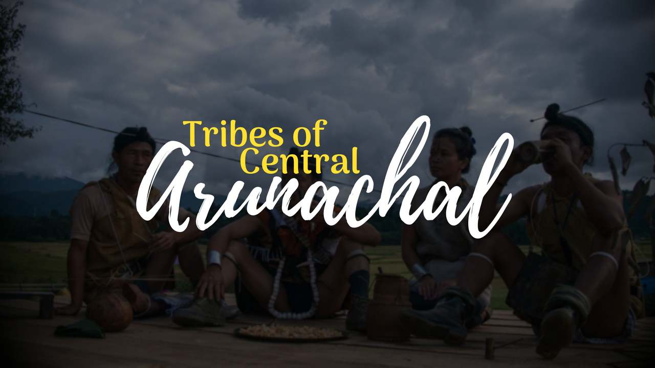 Tribes of Central Arunachal