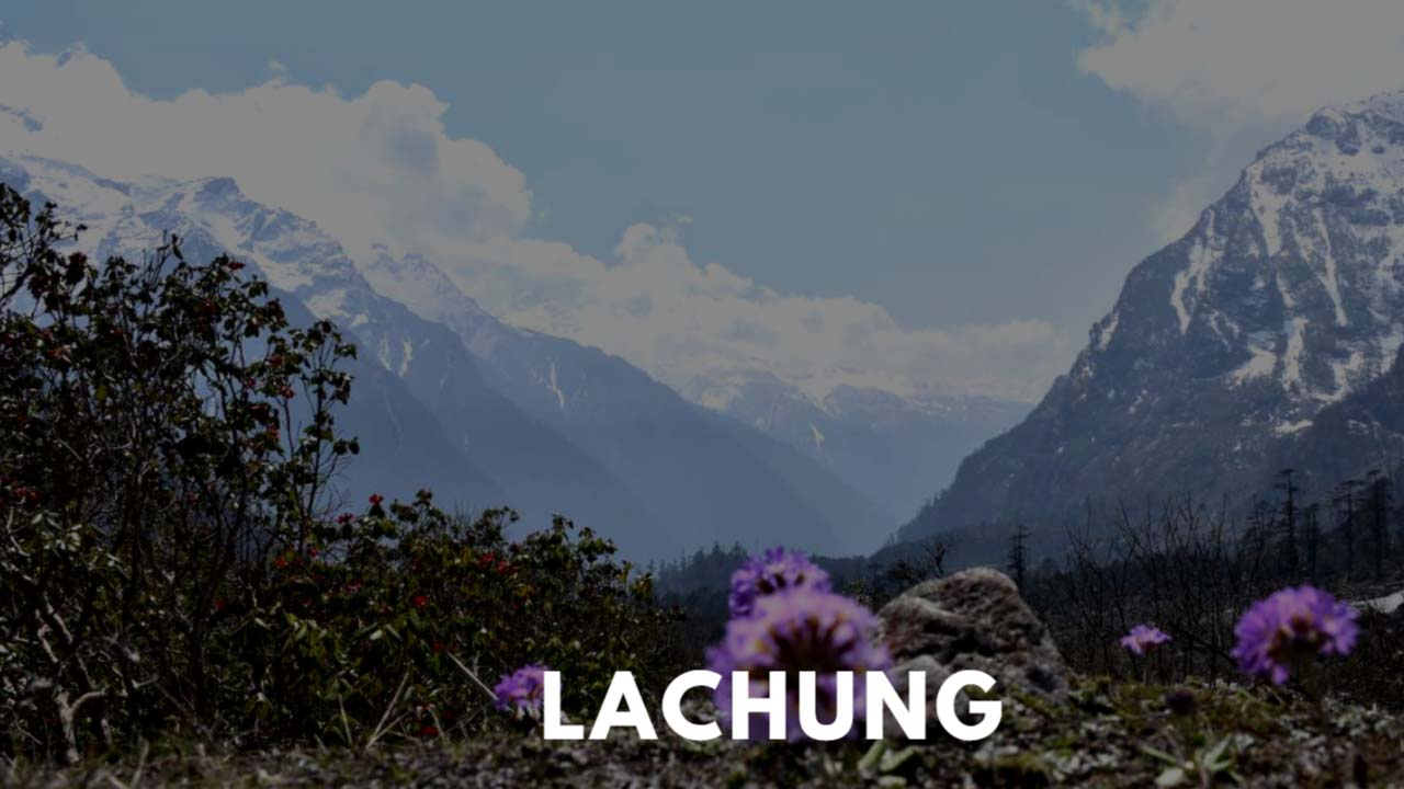 Lachung – the Land of Small Pass